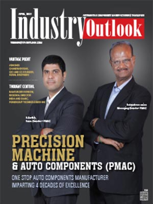 Precision Machine & Auto Components (PMAC): One Stop Auto Components Manufacturer Imparting 4 Decades Of Excellence