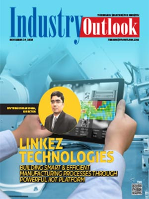 Linkez Technologies: Building Smart & Efficient Manufacturing Processes Through Powerful IIOT Platform
