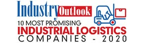 10 Most Promising Industrial Logistics Companies - 2020