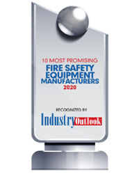 10 Most Promising Fire Safety Equipment Manufacturers - 2020