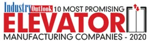 10 Most Promising Elevator Manufacturing Companies - 2020