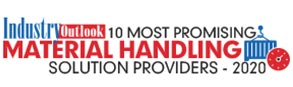 10 Most Promising Material Handling Solution Providers - 2020