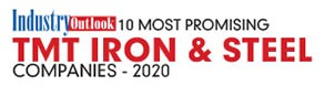 10 Most Promising TMT Iron and Steel Companies - 2020