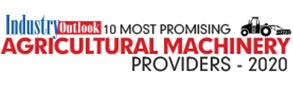 10 Most Promising Agricultural Machinery Providers - 2020
