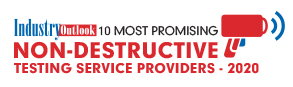 10 Most Promising Non-destructive Testing Service Providers - 2020