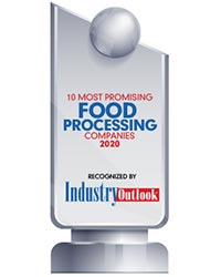 10 Most Promising Food Processing Companies - 2020