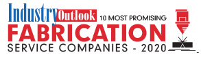 10 Most Promising Fabrication Service Companies - 2020