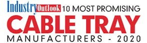 10 Most Promising Cable Tray Manufacturers - 2020